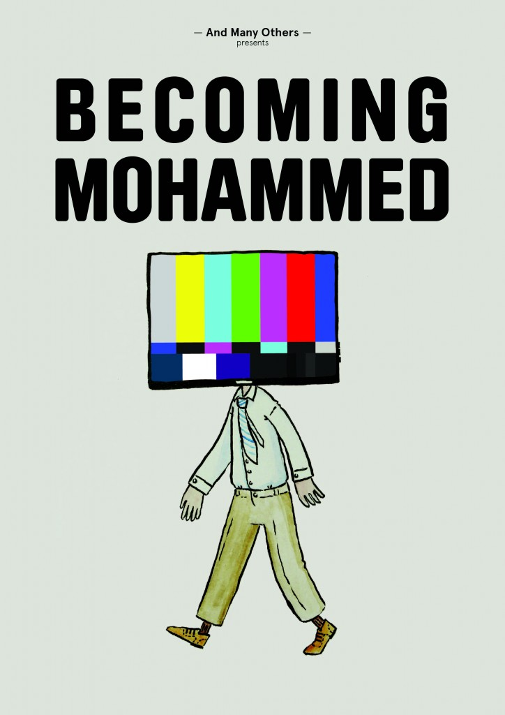 And Many Others presents Becoming Mohammed Image by: Daniela Pinheiro